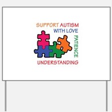 AUTISM SUPPORT Yard Sign