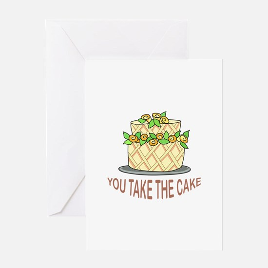 YOU TAKE THE CAKE Greeting Cards