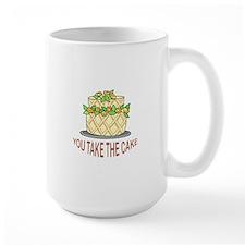 YOU TAKE THE CAKE Mugs