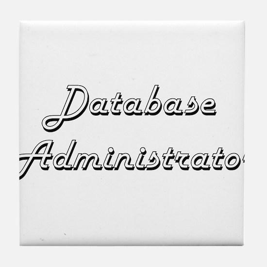 Database Administrator Classic Job De Tile Coaster