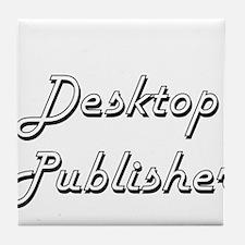 Desktop Publisher Classic Job Design Tile Coaster