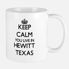 Keep calm you live in Hewitt Texas Mugs
