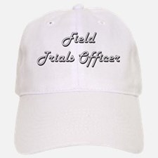 Field Trials Officer Classic Job Design Baseball Baseball Cap