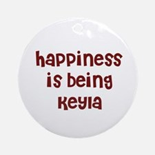 happiness is being Keyla Ornament (Round)