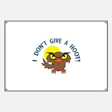 I DONT GIVE A HOOT Banner