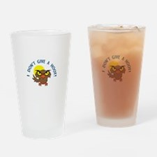 I DONT GIVE A HOOT Drinking Glass