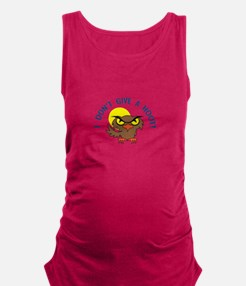 I DONT GIVE A HOOT Maternity Tank Top