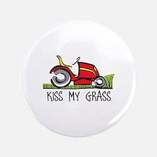 """KISS MY GRASS 3.5"""" Button"""
