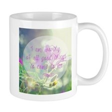 I am Worthy of Good Things Mugs