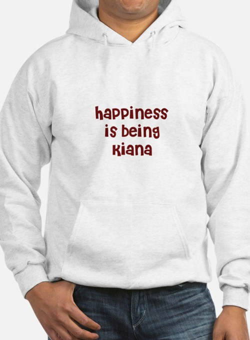 happiness is being Kiana Hoodie Sweatshirt