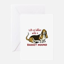 LIFE BETTER WITH BASSET Greeting Cards