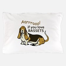 IF YOU LOVE BASSETS Pillow Case