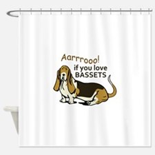 IF YOU LOVE BASSETS Shower Curtain