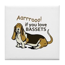 IF YOU LOVE BASSETS Tile Coaster