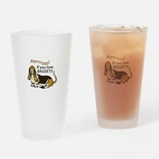 IF YOU LOVE BASSETS Drinking Glass