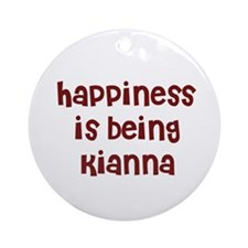 happiness is being Kianna Ornament (Round)