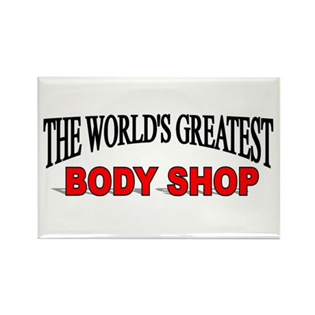 """""""The World's Greatest Body Shop"""" Rectangle Magnet"""