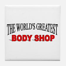 """The World's Greatest Body Shop"" Tile Coaster"