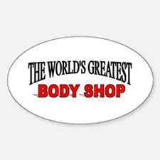"""The World's Greatest Body Shop"" Oval Decal"