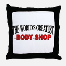 """""""The World's Greatest Body Shop"""" Throw Pillow"""