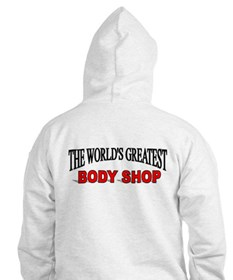 """""""The World's Greatest Body Shop"""" Hoodie"""