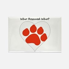 Who Rescued Who? (Paw Print ) Magnets