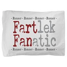 Funny FARTlek FANatic Pillow Sham