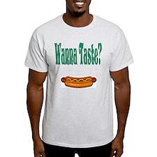 Wanna Taste? T-Shirt