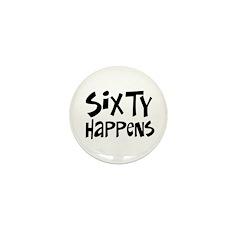 60th birthday happens Mini Button (10 pack)