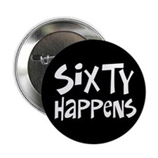 "60th birthday happens 2.25"" Button (10 pack)"