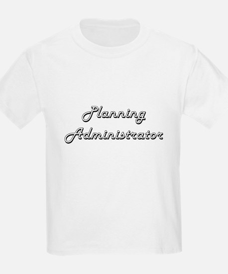 Planning Administrator Classic Job Design T-Shirt