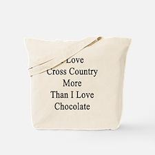 I Love Cross Country More Than I Love Cho Tote Bag