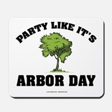 Party Like It's Arbor Day Mousepad