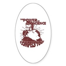 The Power Science Compels You! - Re Decal