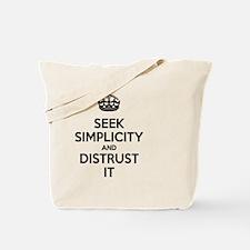 Seek Simplicity and Distrust It  Tote Bag