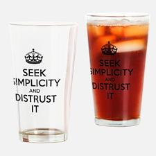 Seek Simplicity and Distrust It  Drinking Glass