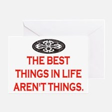BEST THINGS IN LIFE Greeting Card