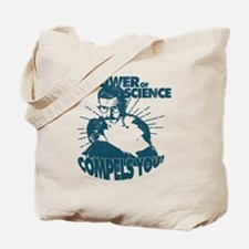 The Power Science Compels You! - Blue Tote Bag