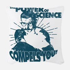 The Power Science Compels You! Woven Throw Pillow