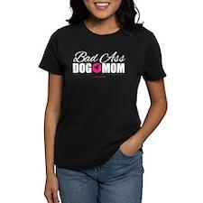 Bad Ass Dog Mom T-Shirt