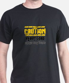 Caution heavy load T-Shirt