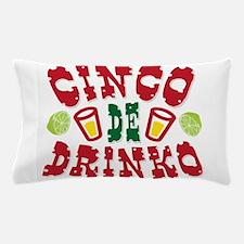 Cinco De Drinko Pillow Case