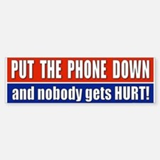 Put The Phone Down Bumper Bumper Bumper Sticker
