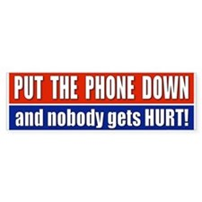 Put The Phone Down Bumper Bumper Sticker