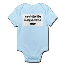 """A Midwife Helped Me Out"" Infant Bodysuit"