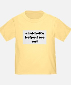 """""""A Midwife Helped Me Out"""" T"""
