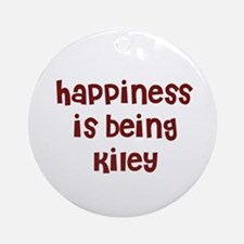 happiness is being Kiley Ornament (Round)