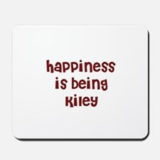 happiness is being Kiley Mousepad