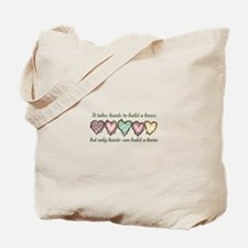 ONLY HEARTS CAN BUILD A Tote Bag