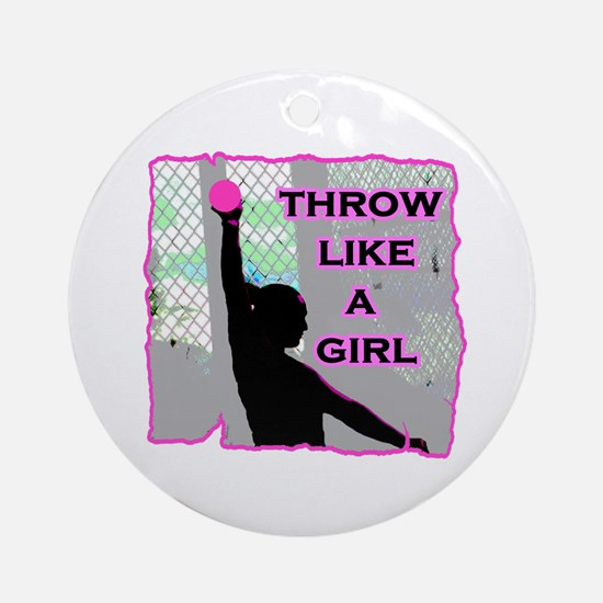 Throw like a Girl Ornament (Round)